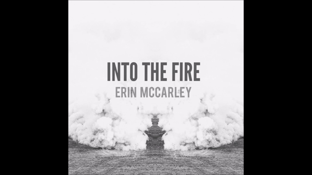 erin-mccarley-into-the-fire-official-audio-mihaiomulpunctcom