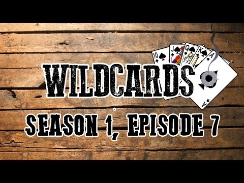 Wildcards - Season 1, Episode 7 - #DeadlandsReloaded