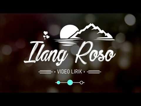 Ilang Roso || Video Lirik