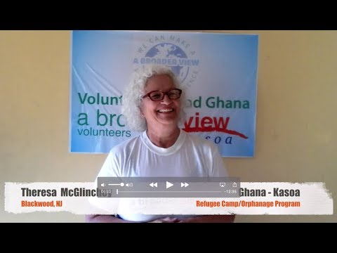 Volunteer Ghana Kasoa Review Theresa  McGlinchey Orphanage Refugee Program Abroaderview.org