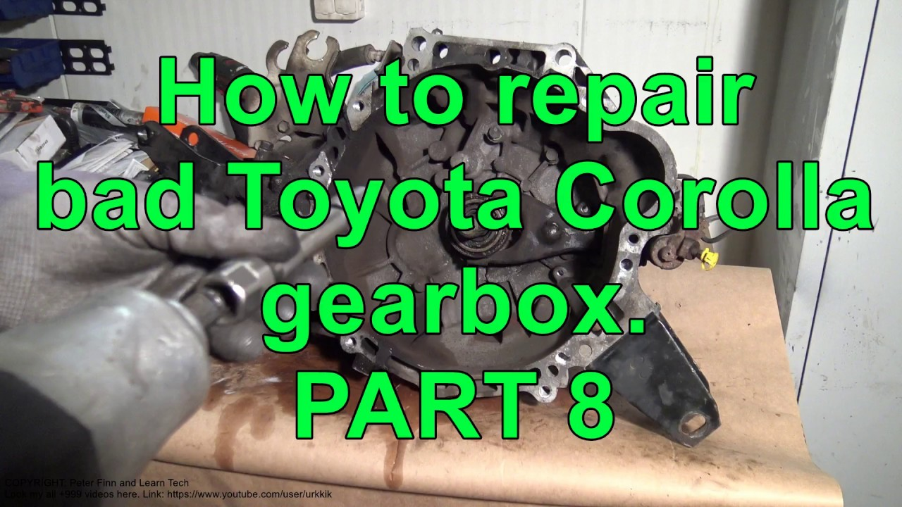How to repair bad Toyota Corolla gearbox  Years 2002 to 2018  PART 8/15