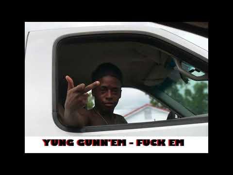 Yung Gunn'em - Fuck Em