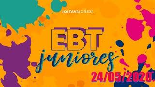 EBT JUNIORES on-line 24 DE MAIO