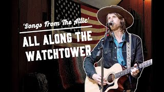 "River Lynch - ""All Along The Watchtower"" (Bob Dylan Cover)"