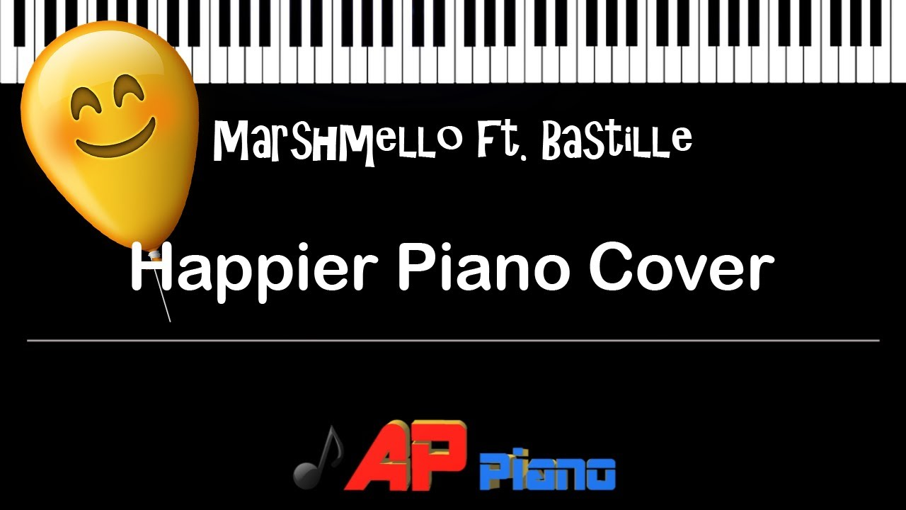 Marshmello ft. Bastille - Happier Piano Cover - This song always brings a smile on my face
