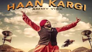 Haan Kargi (Full Song) ● Ammy Virk ● Amrit Maan ● New Punjabi Songs 2016
