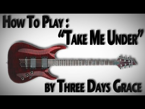 "How To Play ""Take Me Under"" by Three Days Grace"