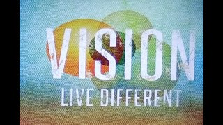 Vision: Live Different - Living with your Heart on things ABOVE