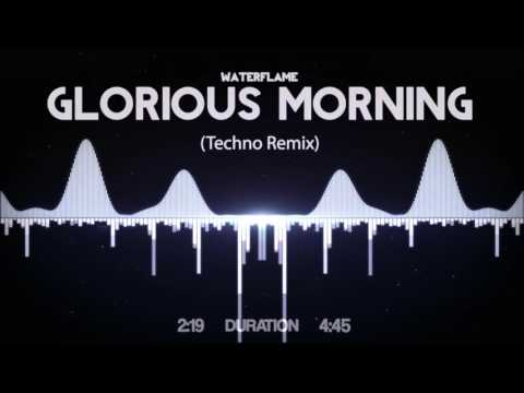Waterflame - Glorious Morning (Acrion Techno Remix)