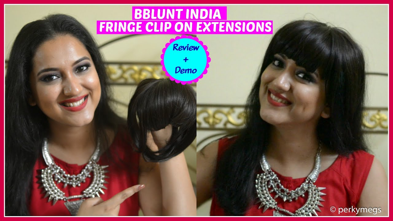 Bblunt India Fringe Clip On Extensions Review And Demo Youtube