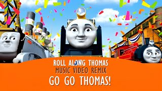 roll alongs go go thomas music video remix thomas friends