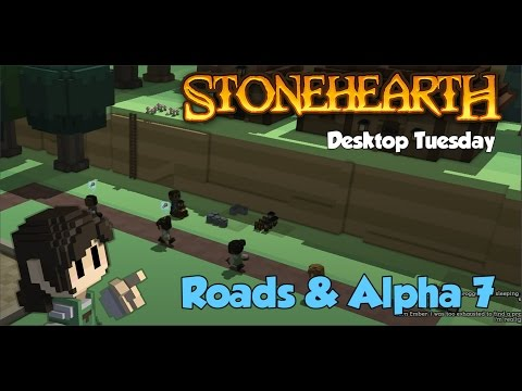 Desktop Tuesday, Roads & Alpha 7 Update!