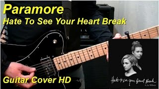 Paramore | Hate To See Your Heart Break | Guitar Cover HD