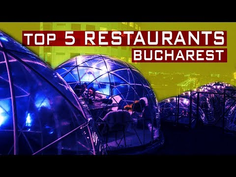 TOP 5 RESTAURANTS IN BUCHAREST
