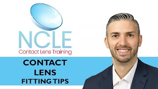 NCLE CONTACT LENS FITTING TIPS