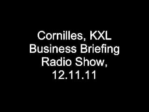 Cornilles, 12.11.11, KXL Business Briefing Radio Show