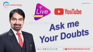 Ask Me Your Doubts Test 8 Online Spoken English By PK Sir