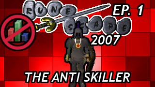 The Anti Skiller! New Account! | Anti Skiller Ep. 1 [Old School Runescape]