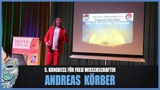 Andreas Körber - Die 3 Arten der Zeitreise - 5. Kongress für freie Wissenschaften