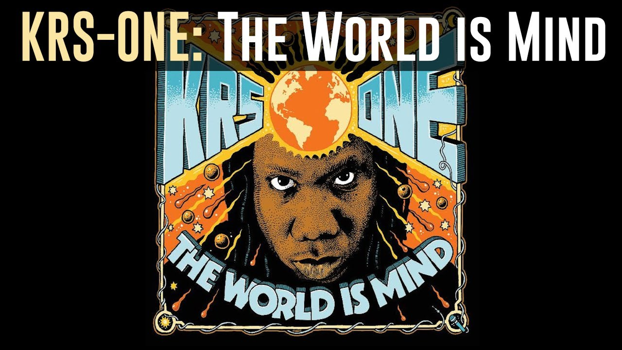 Krs one the world is mind 2017 full album youtube krs one the world is mind 2017 full album malvernweather Images