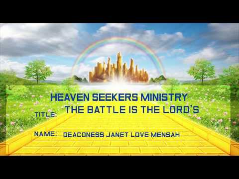 THE BATTLE IS THE LORD'S  - Deaconess Janet L. Mensah