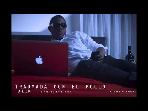'AKIM' TRAUMADA CON EL POLLO B STUDIO PANAMA