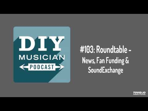 #103: Roundtable – News, Fan Funding, Sound Exchange