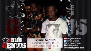 Ryme Minista - Come Fi Fuck It Up (Raw) Fire Nation Riddim - November 2015