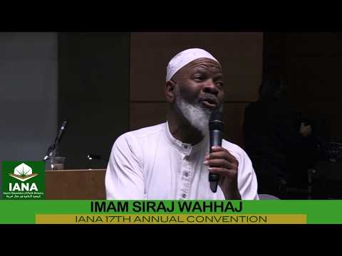 Being Proud of your identity , Imam Siraj Wahhajd, IANA 17 Annual Convention