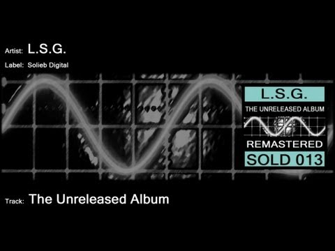 L.S.G. - The Unreleased Album