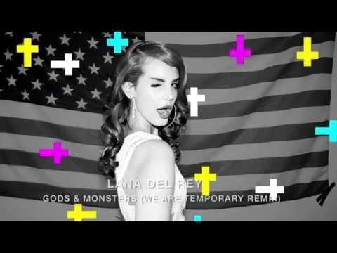 Lana Del Rey - Gods & Monsters (We Are Temporary darkwave remix)