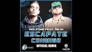 Wolfine Ft. Ñejo - Escapate Conmigo (Remix) ★Reggaeton 2011★
