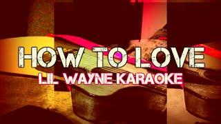 How To Love - Instrumental/KARAOKE