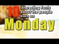 10 Interesting Facts about the People Born on Monday | Did you know that?