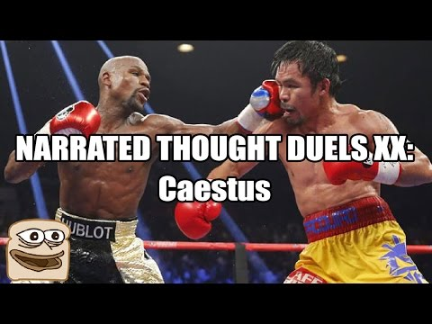 Narrated Thought Duels XX: Caestus