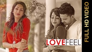 LOVE FEEL (Video Song) || AMIT Feat. MO-HIT || Hindi Romantic Songs 2016 || AMAR AUDIO