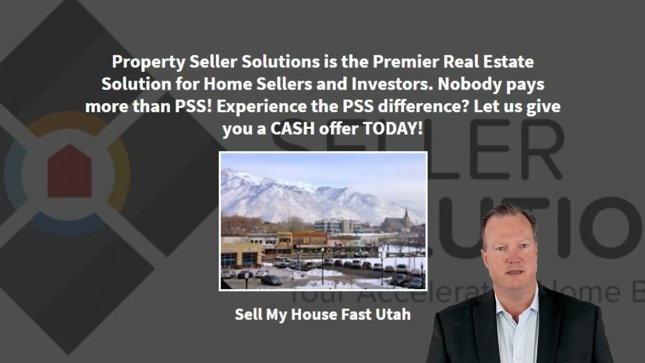 Sell my house fast in Provo by Property Seller Solutions