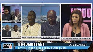 🛑[Talkshow] Suivez DAME MBODJ &  KHADIM B. DIAGNE invités de Ndoumbelane    Vendredi 28 Mai 2021