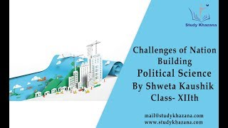 Challenges of Nation building - Class 12 | Political Science | Shweta Kaushik | Study Khazana