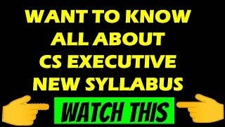 All about CS Executive New Syllabus