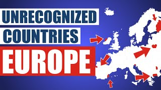 Unrecognized Countries in Europe