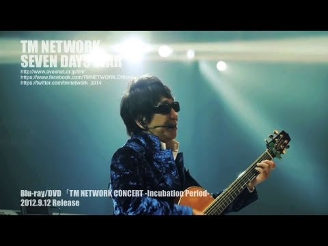 TM NETWORK / SEVEN DAYS WAR(TM NETWORK CONCERT -Incubation Period-)
