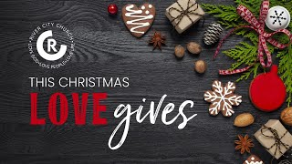 Love Gives (December 20, 2020 Second Service)