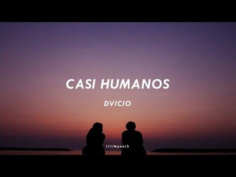 Dvicio - Casi Humanos || Letra