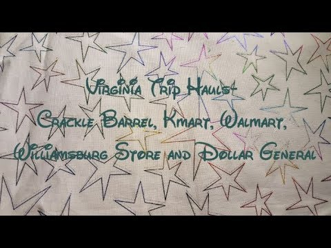 Virginia Trip Hauls-  Crackle Barrel, Kmart, Walmart, Williamsburg Store And Dollar General