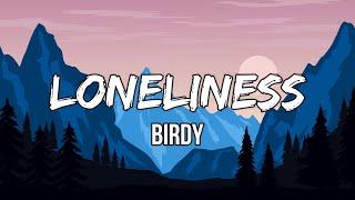 Birdy - Loneliness (Lyrics)