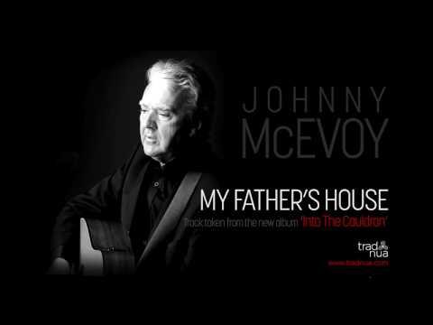 My Fathers House   Johnny McEvoy- Into The Cauldron