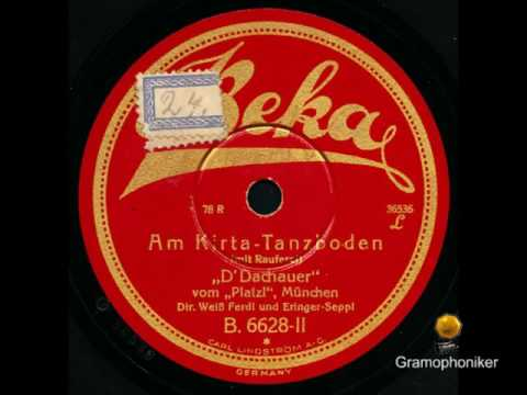AM KIRTA-TANZBODEN - Mit Rauferei - D'Dachauer, Weiß Ferdl