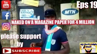 Naked on a magazine paper for 4 million naira(mark Angel comedy)(Big cheeks comedy house