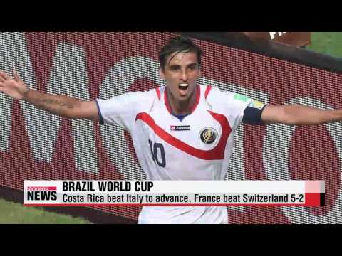 World Cup Costa Rica beat Italy to advance, France beat Switzerland 5 2